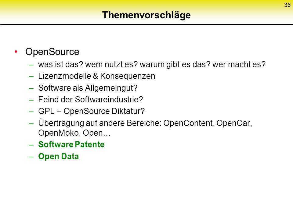 Themenvorschläge OpenSource –was ist das. wem nützt es.