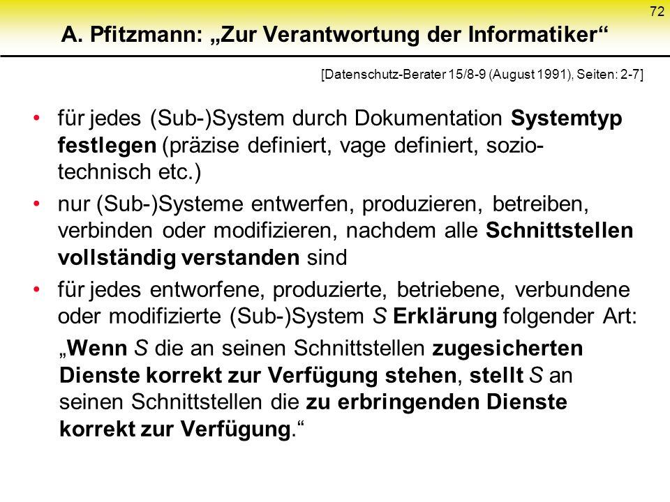 """A. Pfitzmann: """"Zur Verantwortung der Informatiker"""" für jedes (Sub-)System durch Dokumentation Systemtyp festlegen (präzise definiert, vage definiert,"""