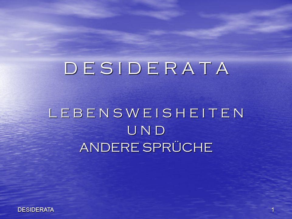 DESIDERATA32 S T R E I T Manchmal ist es ein handfester Streit, der die Stimmung auf den Gefrierpunkt gebracht hat.