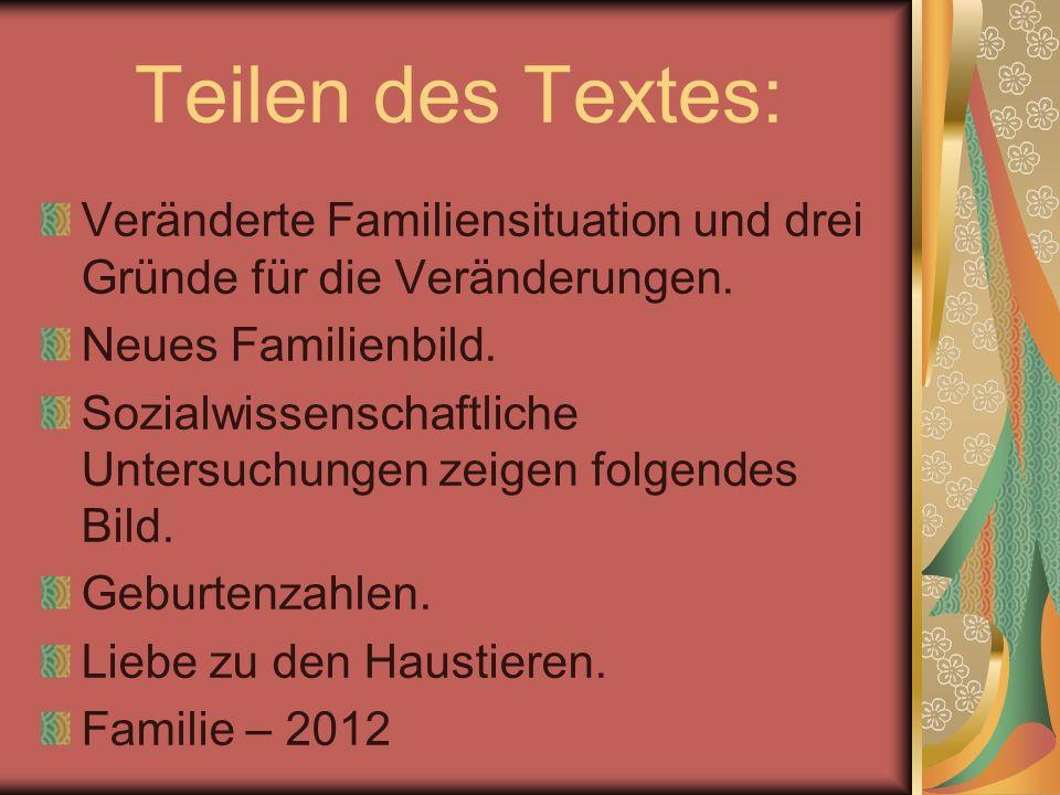 Arbeit mit dem Text Familie – 2007: Single, Einzelkind, Hund. Unbekannte Wörter: Bewirken –быть причиной чему-либо Her.