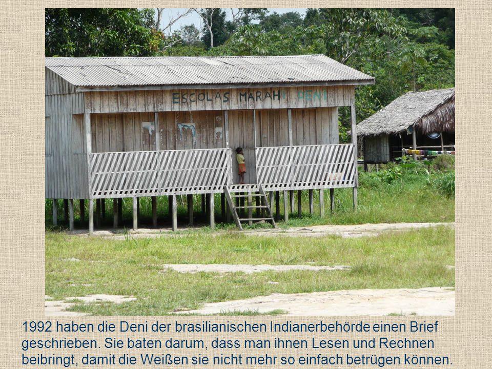 1992 haben die Deni der brasilianischen Indianerbehörde einen Brief geschrieben.