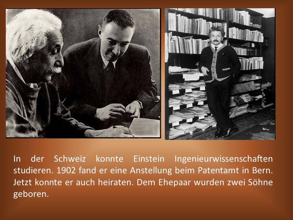 In der Schweiz konnte Einstein Ingenieurwissenschaften studieren. 1902 fand er eine Anstellung beim Patentamt in Bern. Jetzt konnte er auch heiraten.