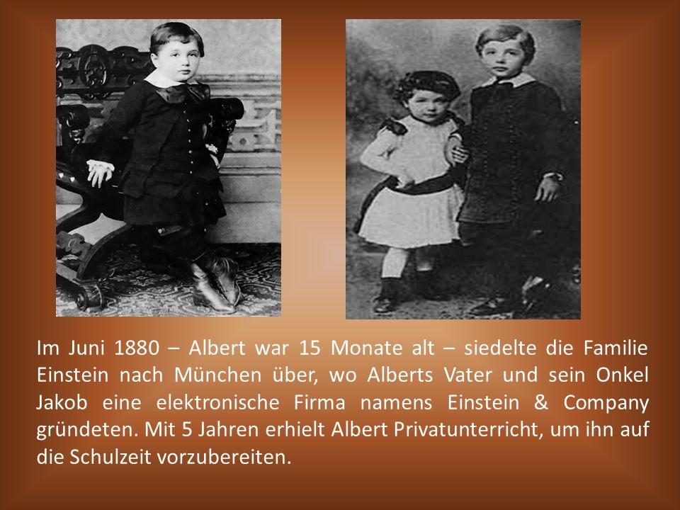 Im Juni 1880 – Albert war 15 Monate alt – siedelte die Familie Einstein nach München über, wo Alberts Vater und sein Onkel Jakob eine elektronische Fi