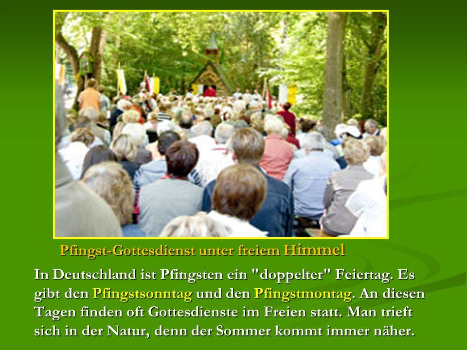 Pfingst-Gottesdienst unter freiem H immel In Deutschland ist Pfingsten ein doppelter Feiertag.