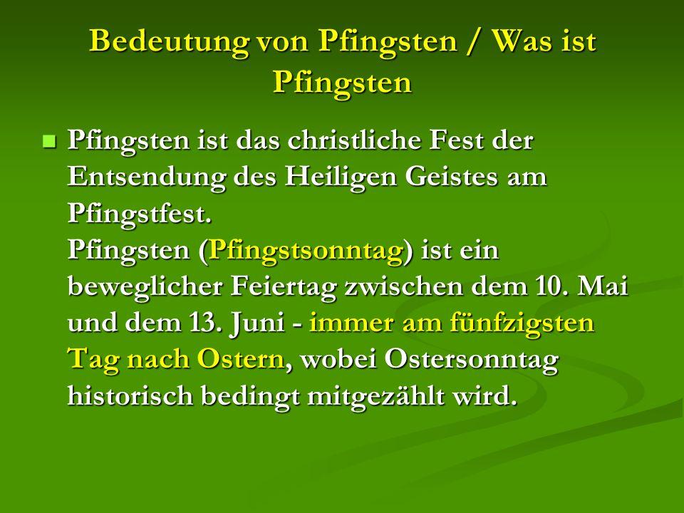 Bedeutung von Pfingsten / Was ist Pfingsten Pfingsten ist das christliche Fest der Entsendung des Heiligen Geistes am Pfingstfest.