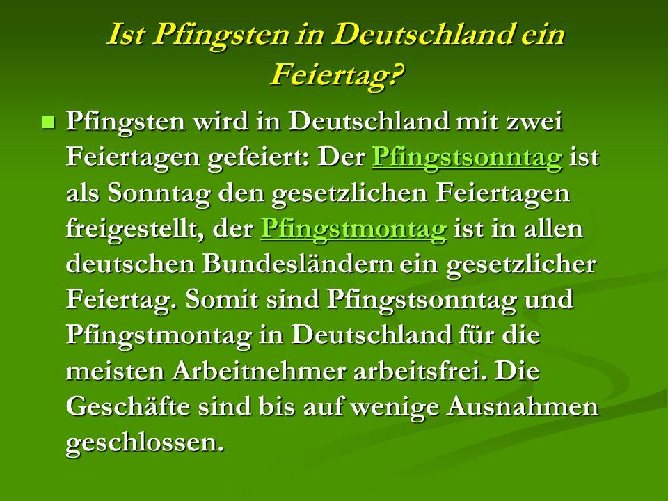 Ist Pfingsten in Deutschland ein Feiertag.