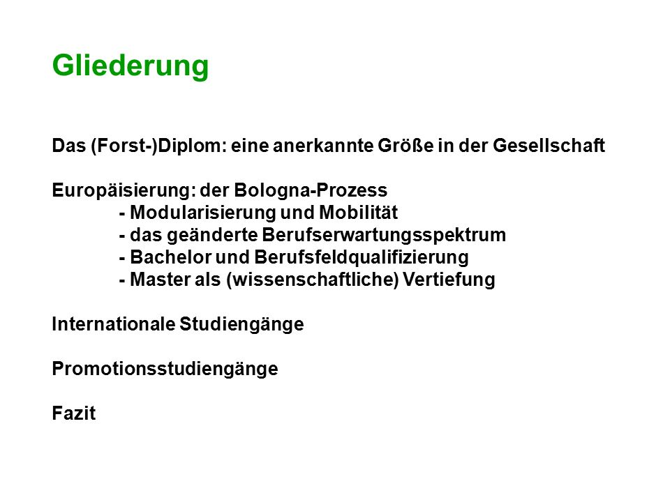 Gliederung Das (Forst-)Diplom: eine anerkannte Größe in der Ges.