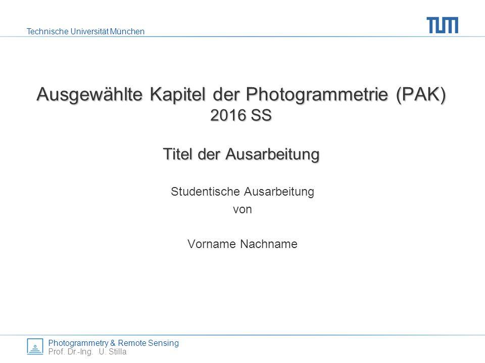 Technische Universität München Photogrammetry & Remote Sensing Prof.