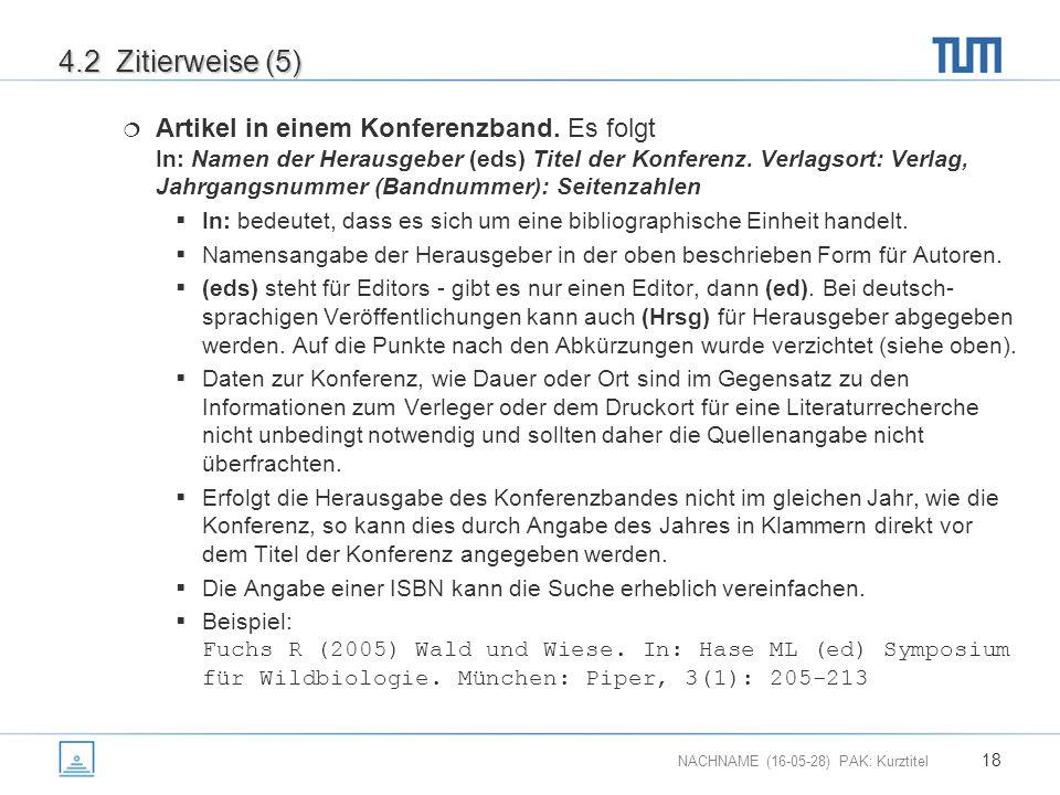 NACHNAME (16-05-28) PAK: Kurztitel 18 4.2 Zitierweise (5)  Artikel in einem Konferenzband.