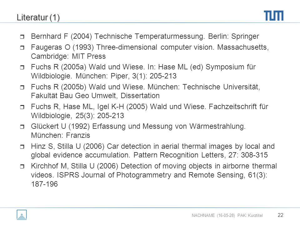 NACHNAME (16-05-28) PAK: Kurztitel 22 Literatur (1)  Bernhard F (2004) Technische Temperaturmessung.