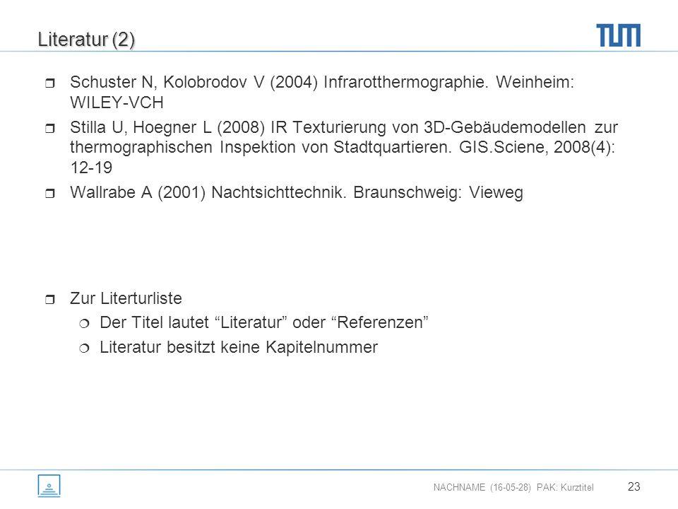 NACHNAME (16-05-28) PAK: Kurztitel 23 Literatur (2)  Schuster N, Kolobrodov V (2004) Infrarotthermographie.