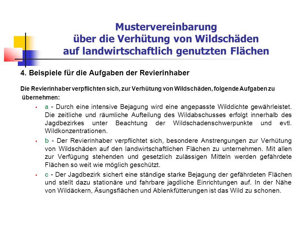 Mustervereinbarung über die Verhütung von Wildschäden auf landwirtschaftlich genutzten Flächen 4.
