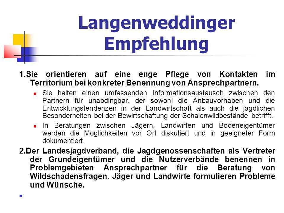 Langenweddinger Empfehlung 1.Sie orientieren auf eine enge Pflege von Kontakten im Territorium bei konkreter Benennung von Ansprechpartnern.