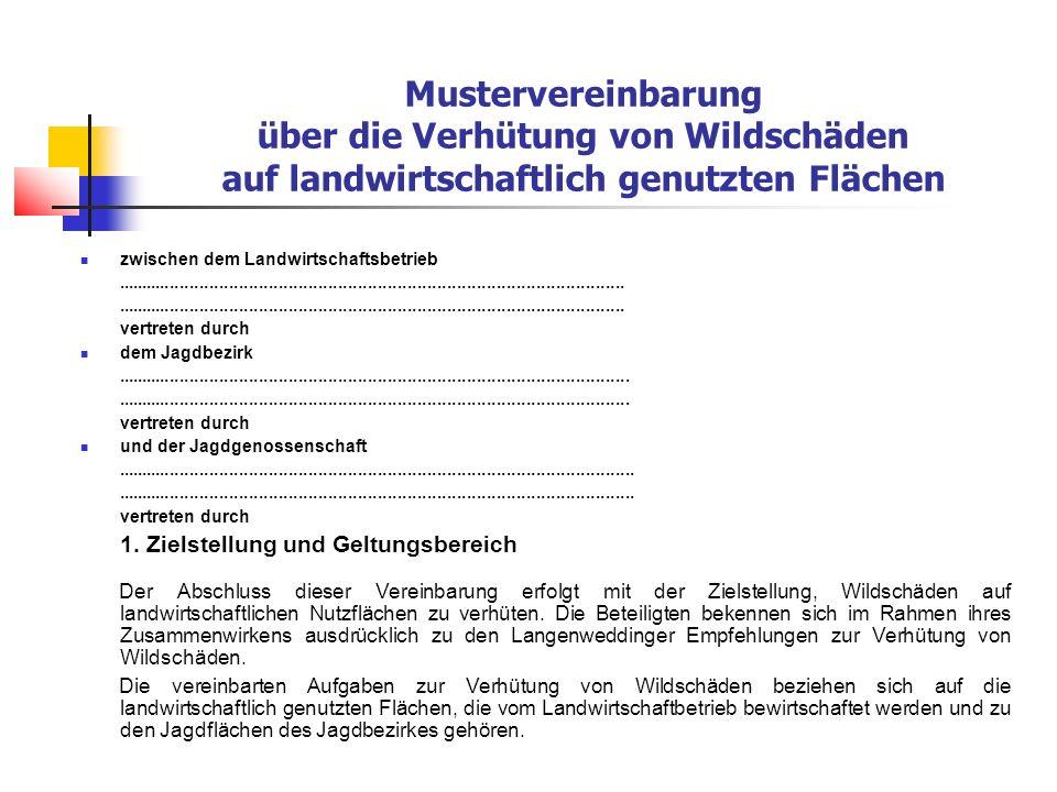 Mustervereinbarung über die Verhütung von Wildschäden auf landwirtschaftlich genutzten Flächen 2.