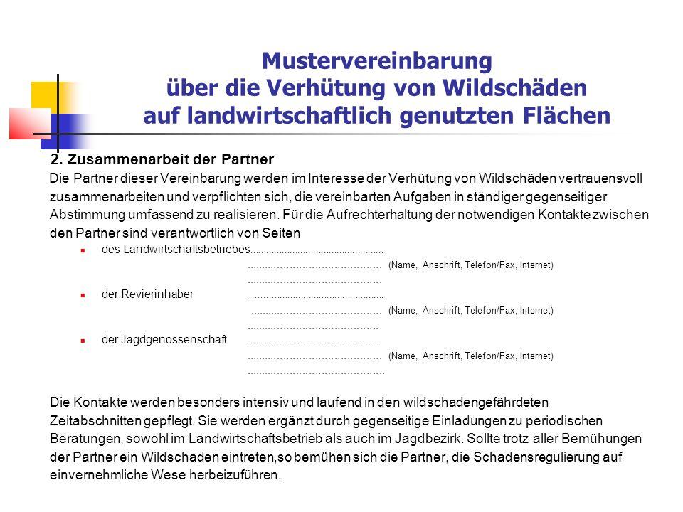 Mustervereinbarung über die Verhütung von Wildschäden auf landwirtschaftlich genutzten Flächen 3.