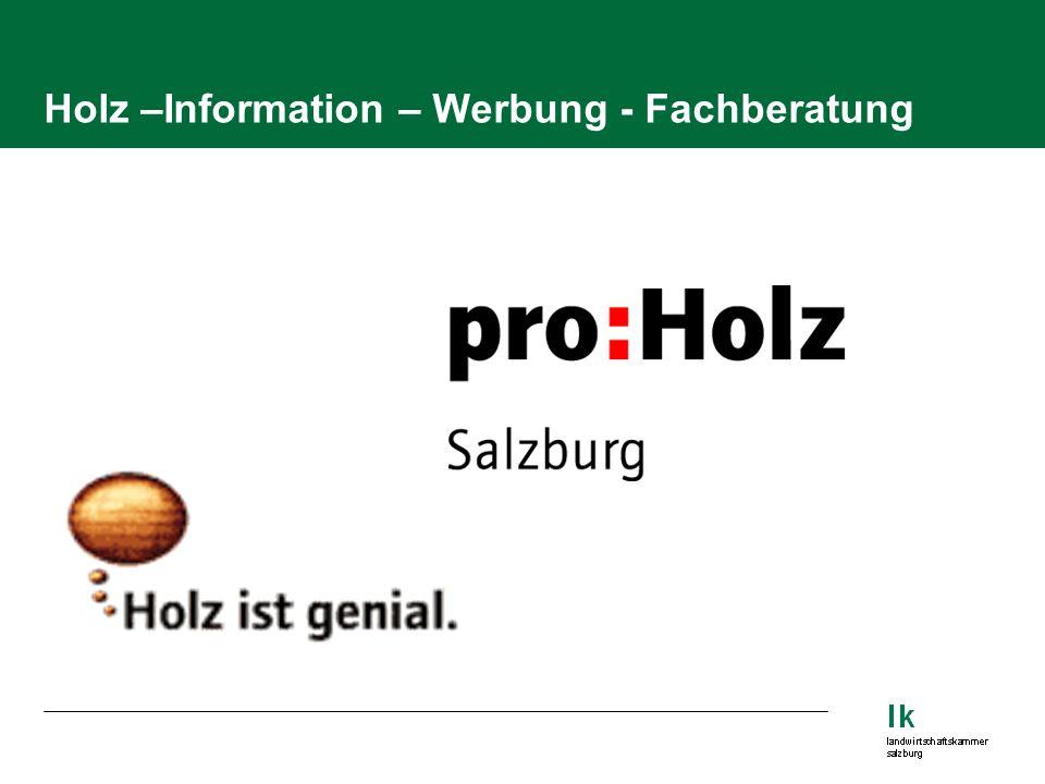 Holz –Information – Werbung - Fachberatung