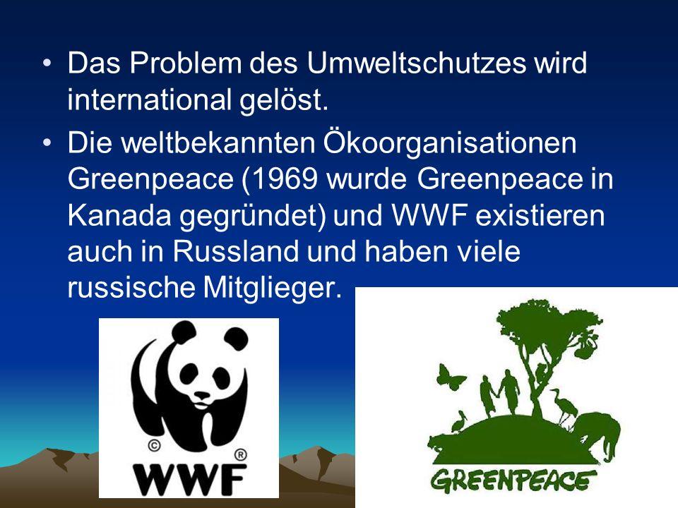 Das Problem des Umweltschutzes wird international gelöst. Die weltbekannten Ökoorganisationen Greenpeace (1969 wurde Greenpeace in Kanada gegründet) u