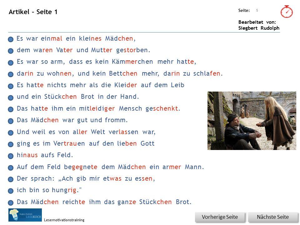 Übungsart: Seite: Bearbeitet von: Siegbert Rudolph Lesemotivationstraining Artikel – Seite 1 Es war einmal ein kleines Mädchen, dem waren Vater und Mutter gestorben.