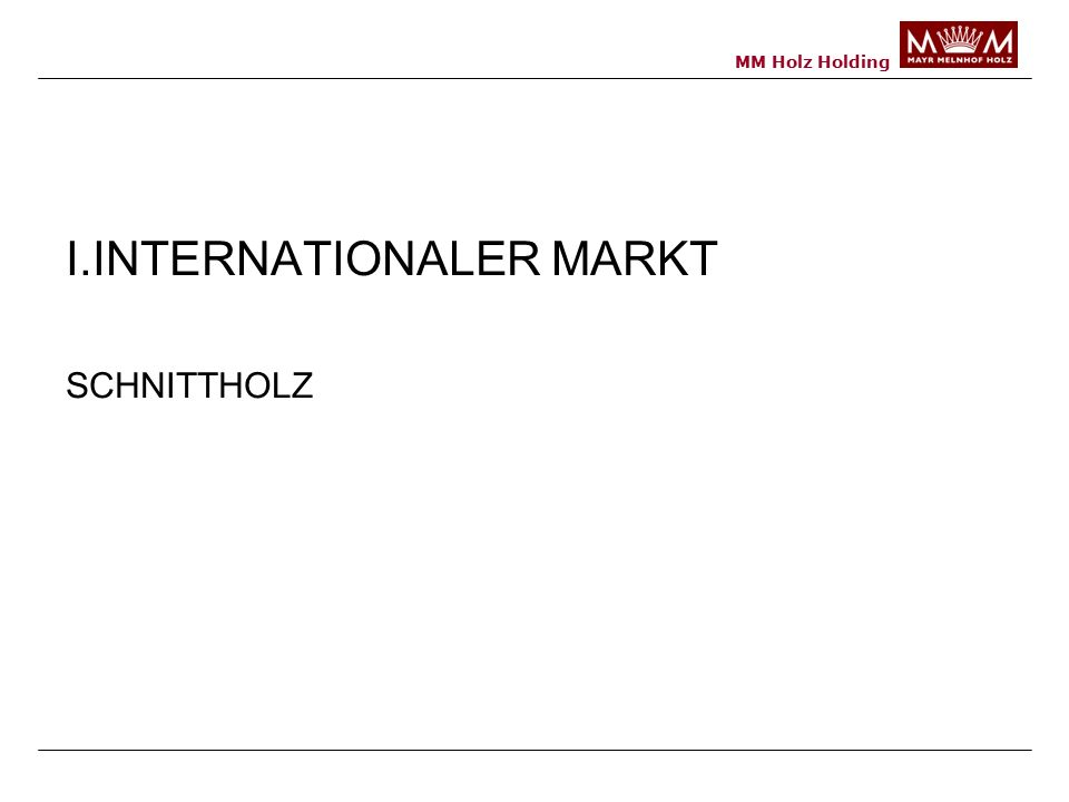 I.INTERNATIONALER MARKT SCHNITTHOLZ