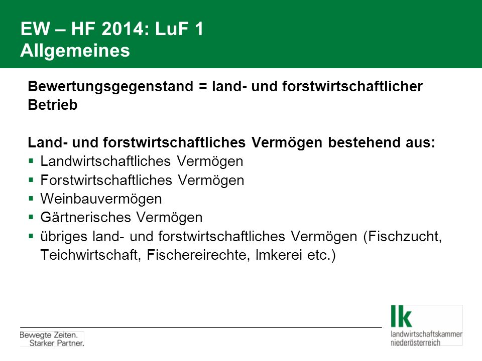 EW – HF 2014: LuF 1 Allgemeines Bewertungsgegenstand = land- und forstwirtschaftlicher Betrieb Land- und forstwirtschaftliches Vermögen bestehend aus: