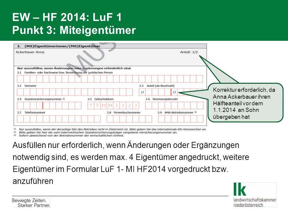 EW – HF 2014: LuF 1 Punkt 3: Miteigentümer Ausfüllen nur erforderlich, wenn Änderungen oder Ergänzungen notwendig sind, es werden max. 4 Eigentümer an