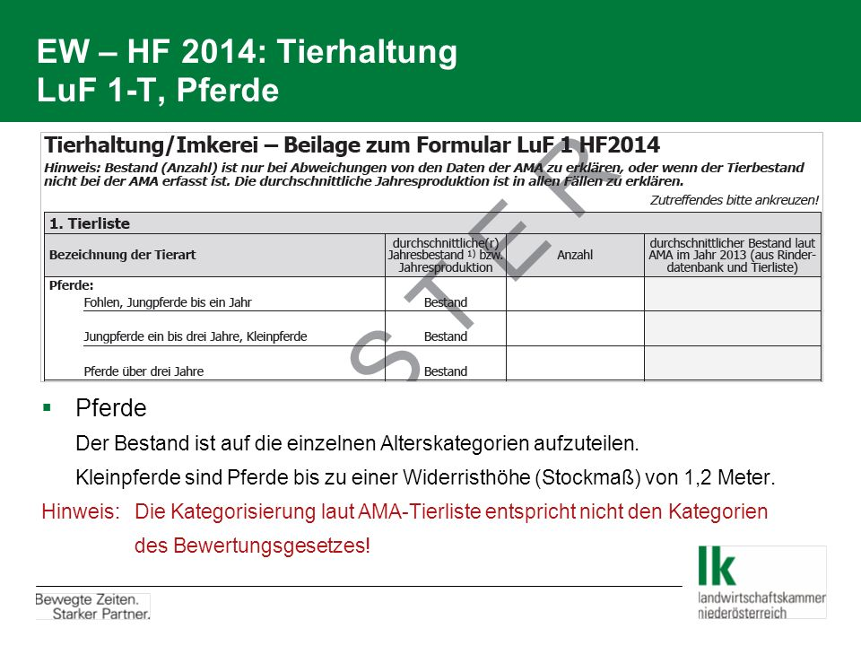 EW – HF 2014: Tierhaltung LuF 1-T, Pferde  Pferde Der Bestand ist auf die einzelnen Alterskategorien aufzuteilen.
