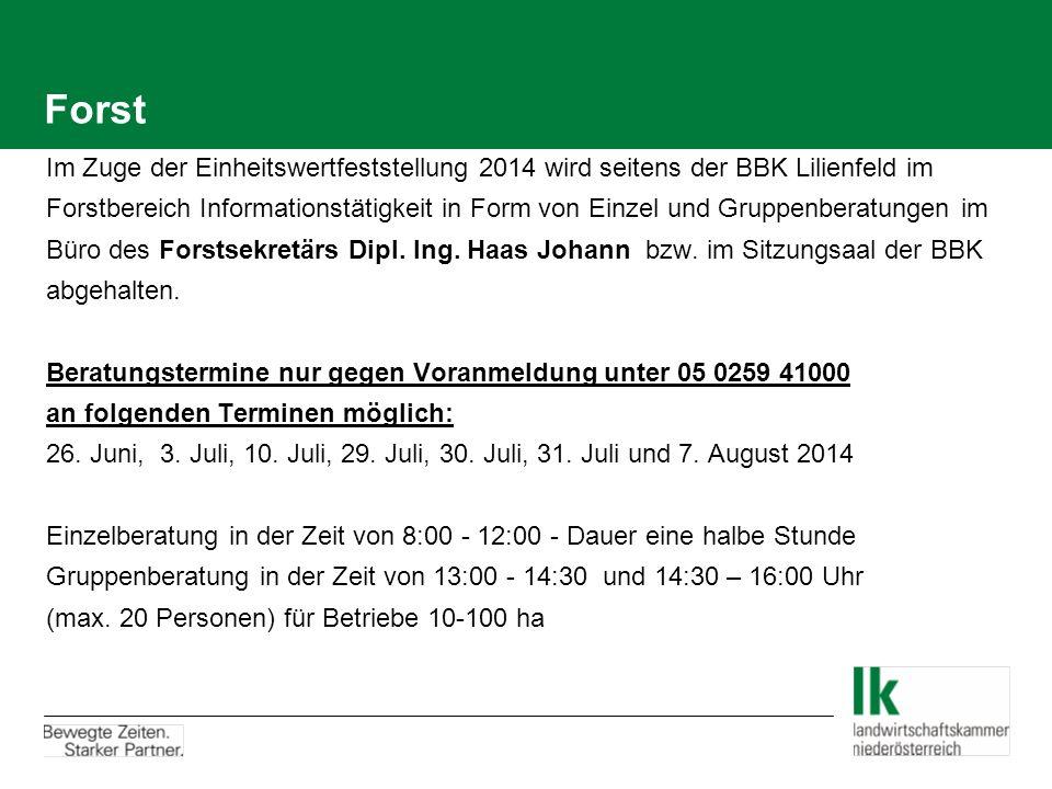 Forst Im Zuge der Einheitswertfeststellung 2014 wird seitens der BBK Lilienfeld im Forstbereich Informationstätigkeit in Form von Einzel und Gruppenbe