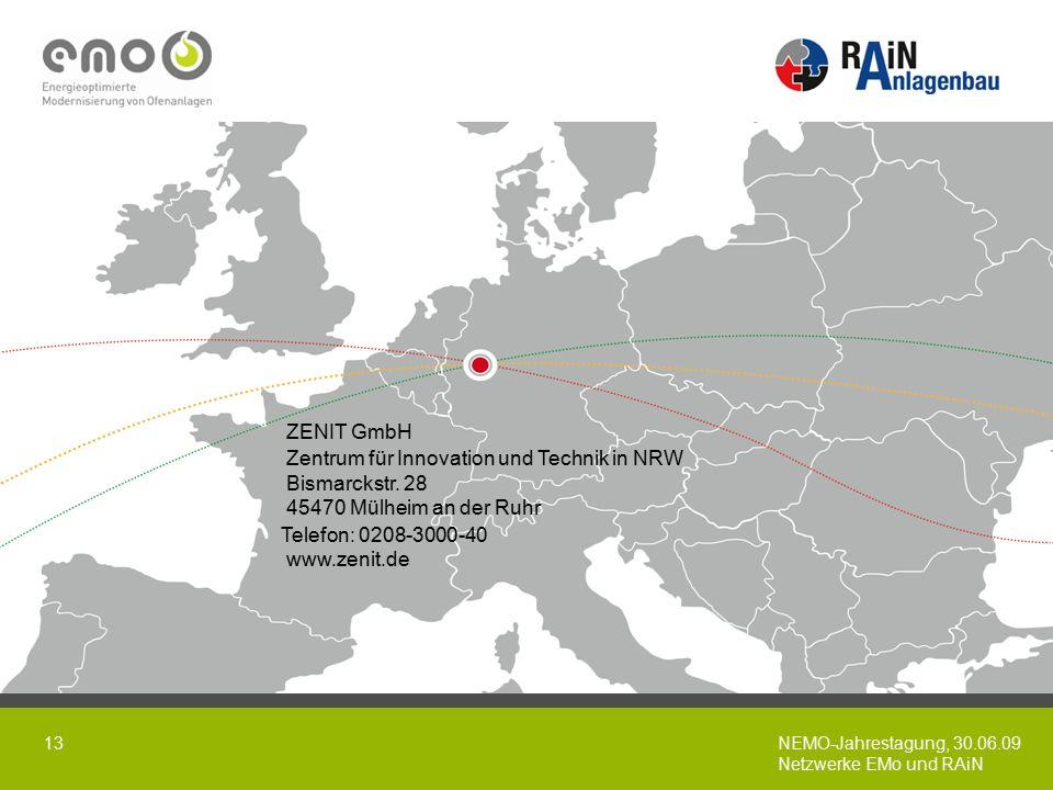 NEMO-Jahrestagung, 30.06.09 Netzwerke EMo und RAiN 13 ZENIT GmbH Zentrum für Innovation und Technik in NRW Bismarckstr.