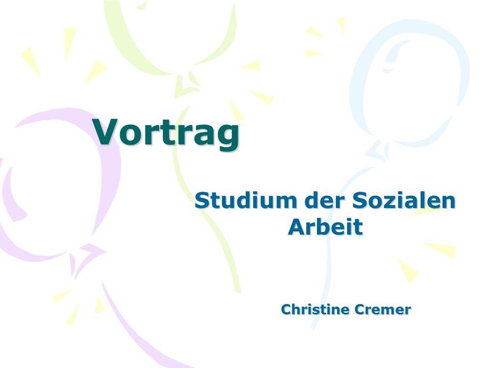 Vortrag Studium der Sozialen Arbeit Christine Cremer Christine Cremer