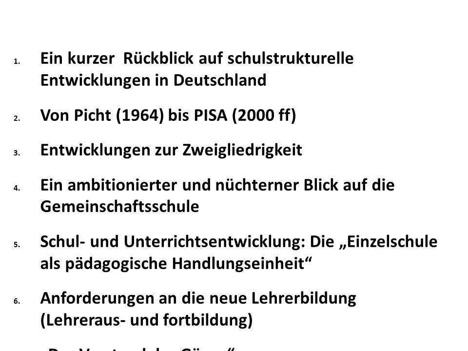 1. Ein kurzer Rückblick auf schulstrukturelle Entwicklungen in Deutschland 2.