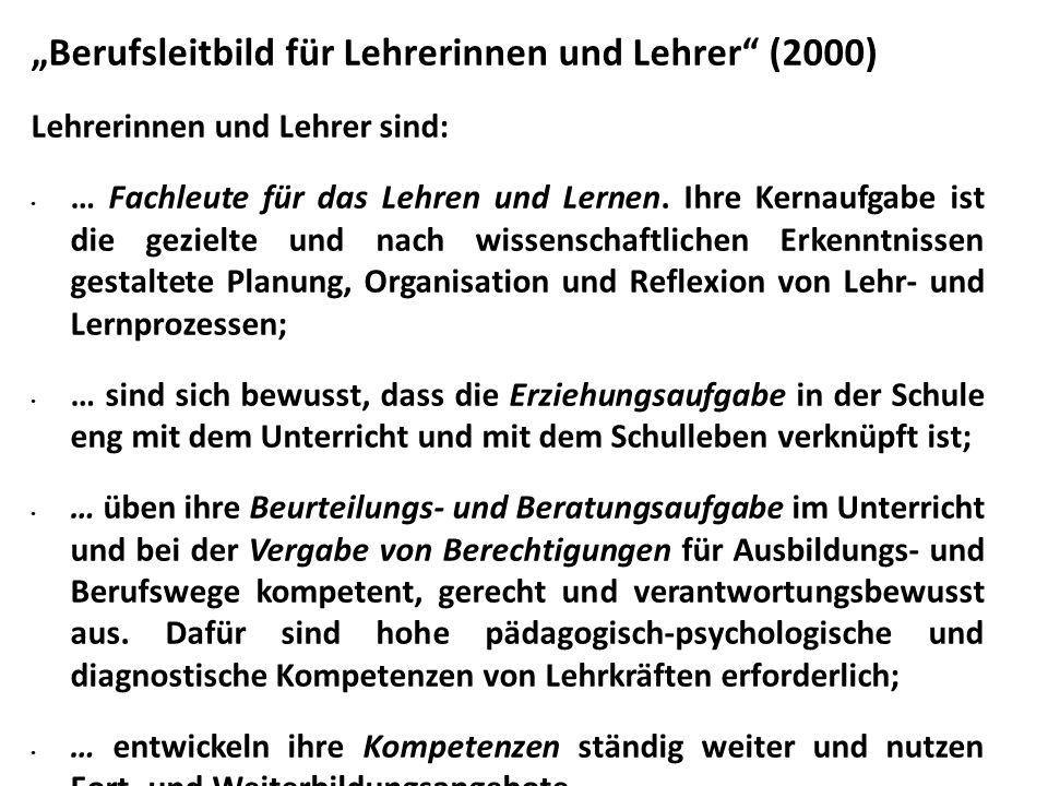 """""""Berufsleitbild für Lehrerinnen und Lehrer (2000) Lehrerinnen und Lehrer sind: … Fachleute für das Lehren und Lernen."""