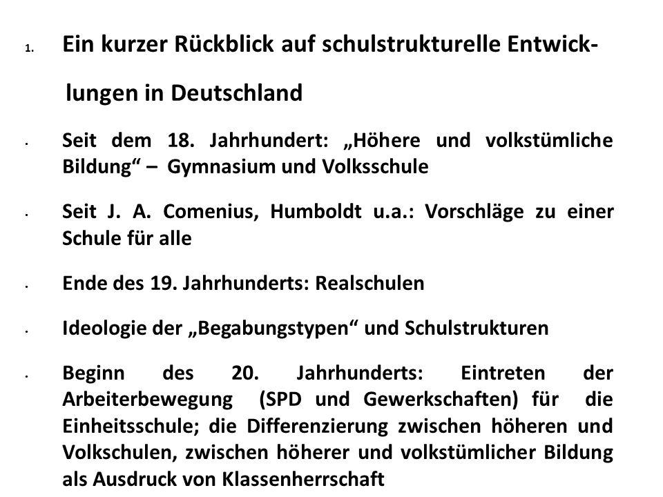 1. Ein kurzer Rückblick auf schulstrukturelle Entwick- lungen in Deutschland Seit dem 18.
