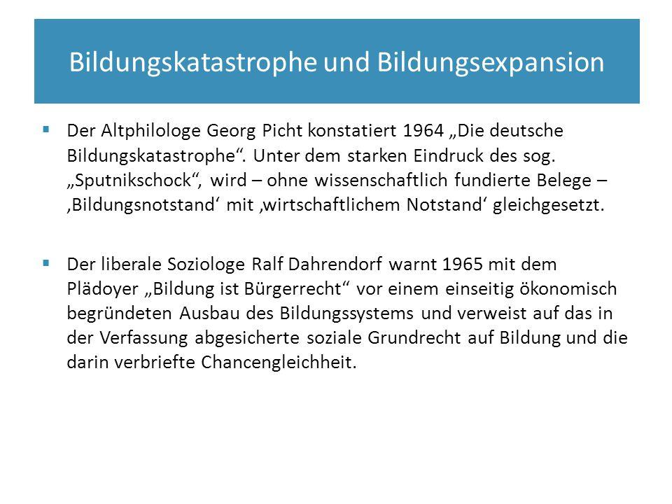 """ Der Altphilologe Georg Picht konstatiert 1964 """"Die deutsche Bildungskatastrophe"""". Unter dem starken Eindruck des sog. """"Sputnikschock"""", wird – ohne w"""