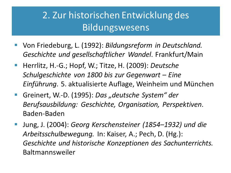  Von Friedeburg, L. (1992): Bildungsreform in Deutschland. Geschichte und gesellschaftlicher Wandel. Frankfurt/Main  Herrlitz, H.-G.; Hopf, W.; Titz