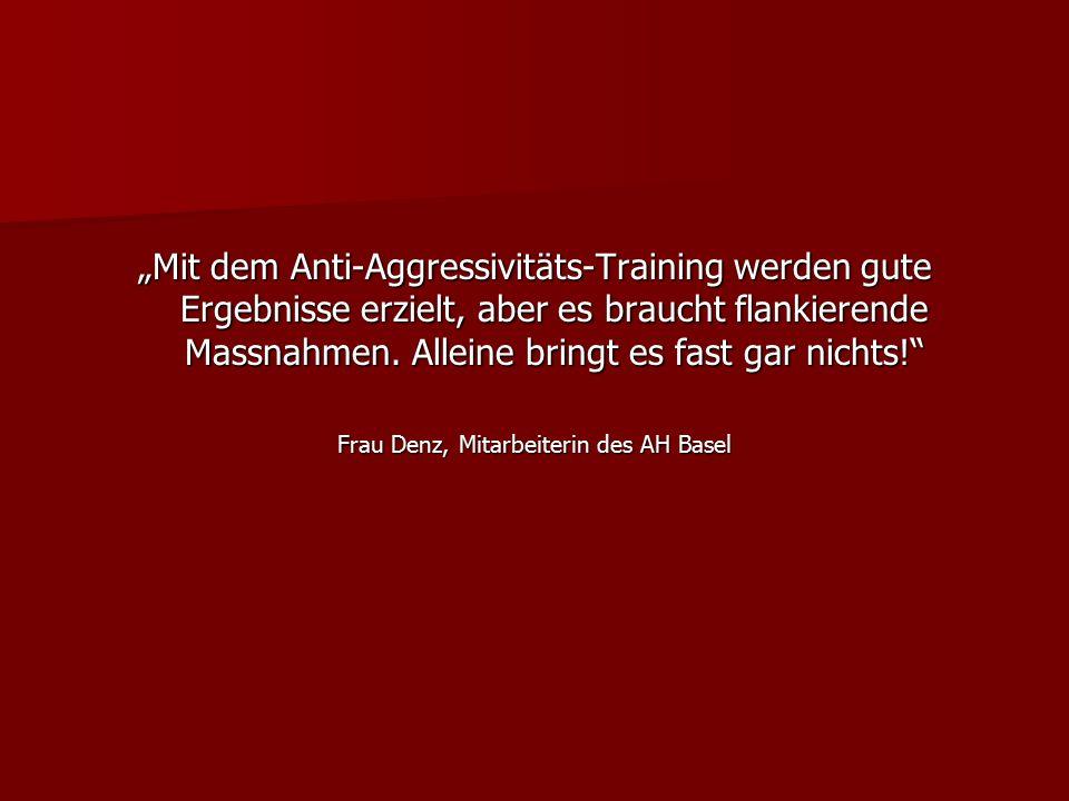 """""""Mit dem Anti-Aggressivitäts-Training werden gute Ergebnisse erzielt, aber es braucht flankierende Massnahmen. Alleine bringt es fast gar nichts!"""" Fra"""