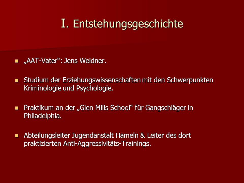 "I. Entstehungsgeschichte ""AAT-Vater"": Jens Weidner. ""AAT-Vater"": Jens Weidner. Studium der Erziehungswissenschaften mit den Schwerpunkten Kriminologie"