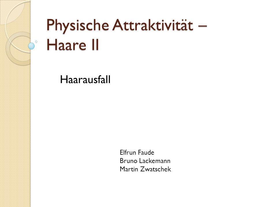 Physische Attraktivität – Haare II Haarausfall Elfrun Faude Bruno Lackemann Martin Zwatschek