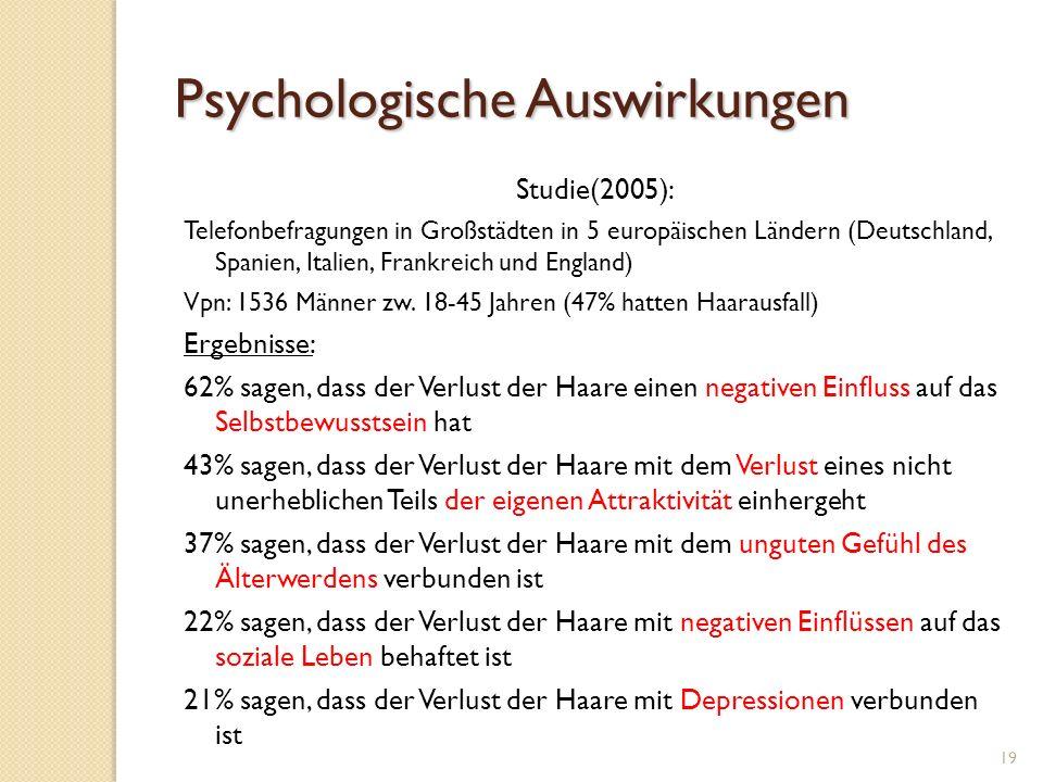 Psychologische Auswirkungen Studie(2005): Telefonbefragungen in Großstädten in 5 europäischen Ländern (Deutschland, Spanien, Italien, Frankreich und England) Vpn: 1536 Männer zw.