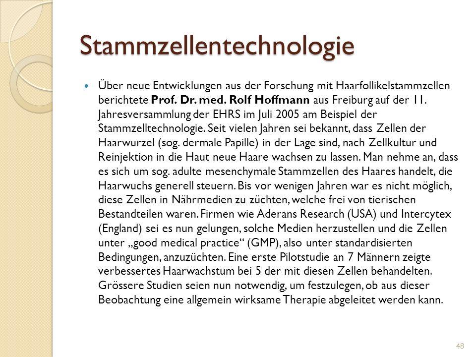 Stammzellentechnologie Über neue Entwicklungen aus der Forschung mit Haarfollikelstammzellen berichtete Prof.