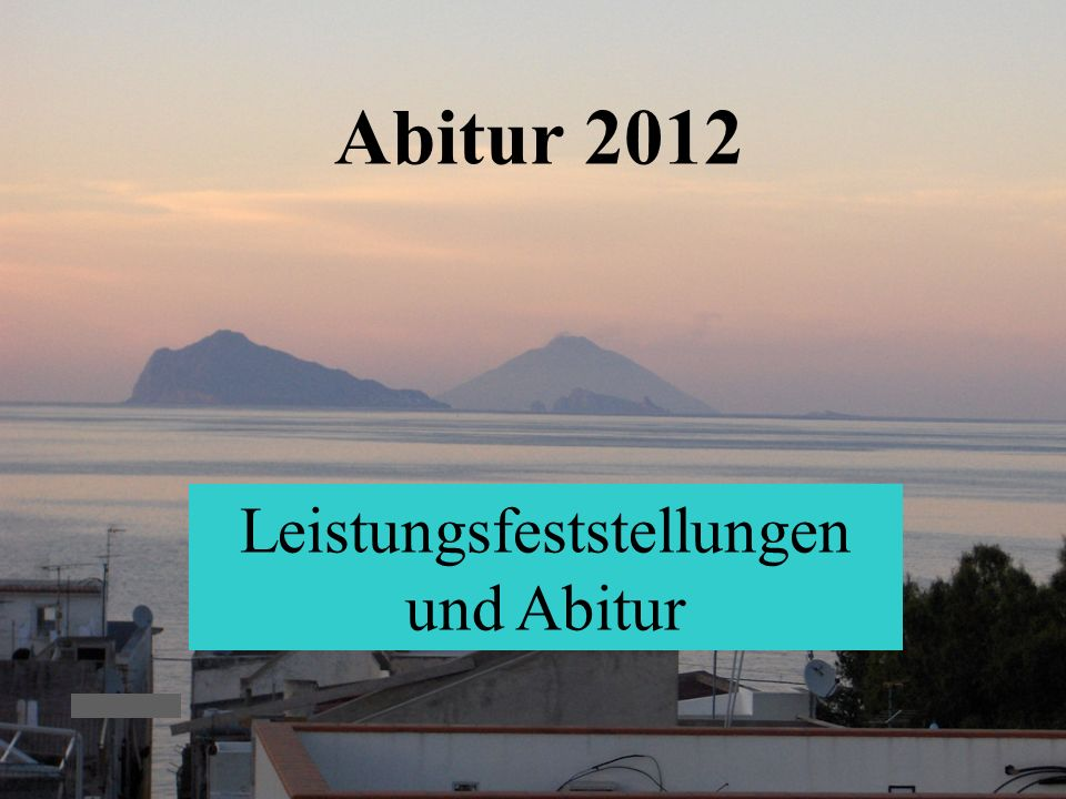 KvFG 26.11.0916 Abitur 2012 Leistungsfeststellungen und Abitur