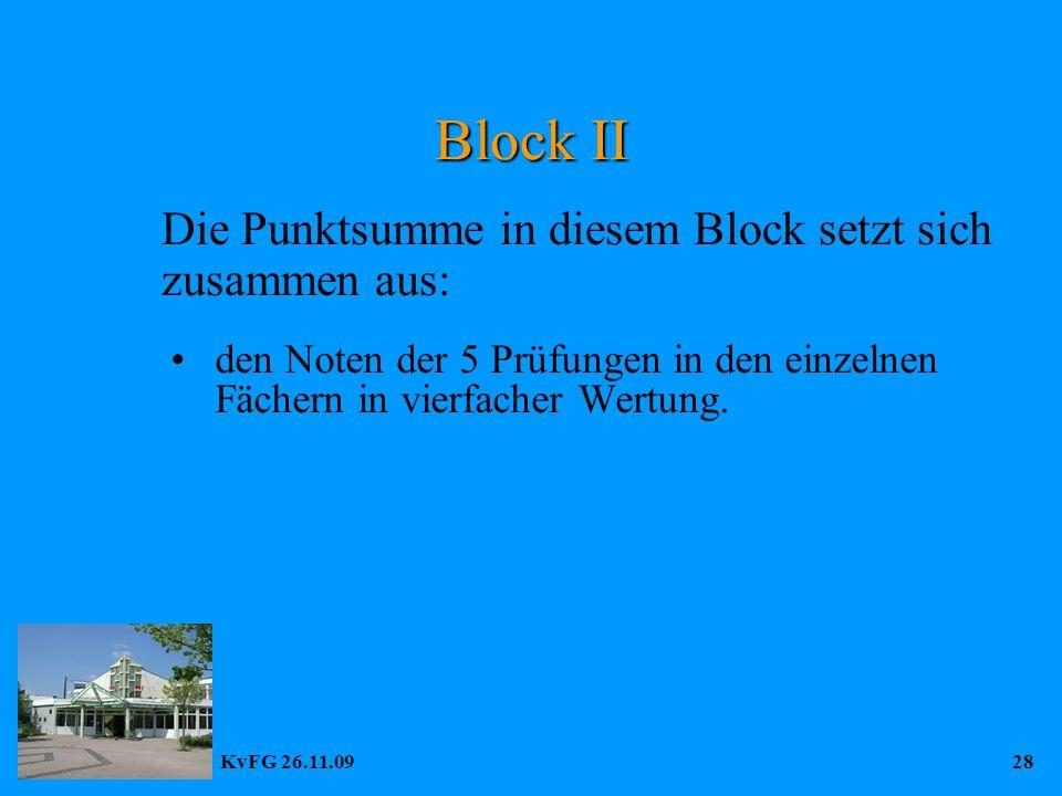 KvFG 26.11.0928 Block II den Noten der 5 Prüfungen in den einzelnen Fächern in vierfacher Wertung.