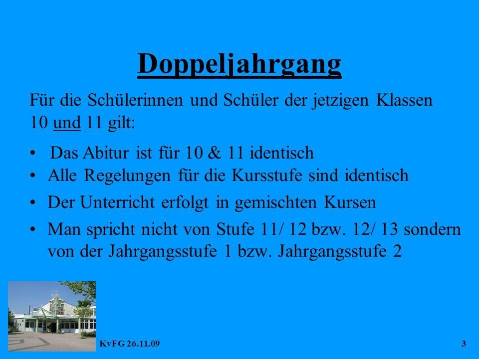 KvFG 26.11.093 Doppeljahrgang Alle Regelungen für die Kursstufe sind identisch Der Unterricht erfolgt in gemischten Kursen Man spricht nicht von Stufe 11/ 12 bzw.