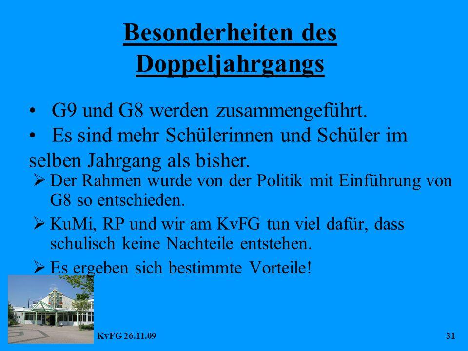 KvFG 26.11.0931 Besonderheiten des Doppeljahrgangs  Der Rahmen wurde von der Politik mit Einführung von G8 so entschieden.