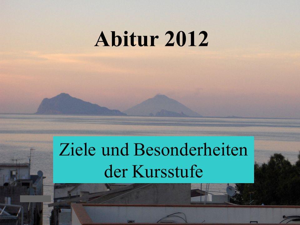 KvFG 26.11.097 Abitur 2012 Ziele und Besonderheiten der Kursstufe