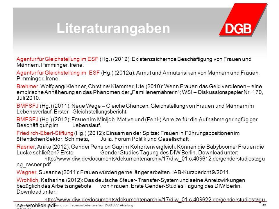 49 Literaturangaben Agentur für Gleichstellung im ESF (Hg.) (2012): Existenzsichernde Beschäftigung von Frauen und Männern.