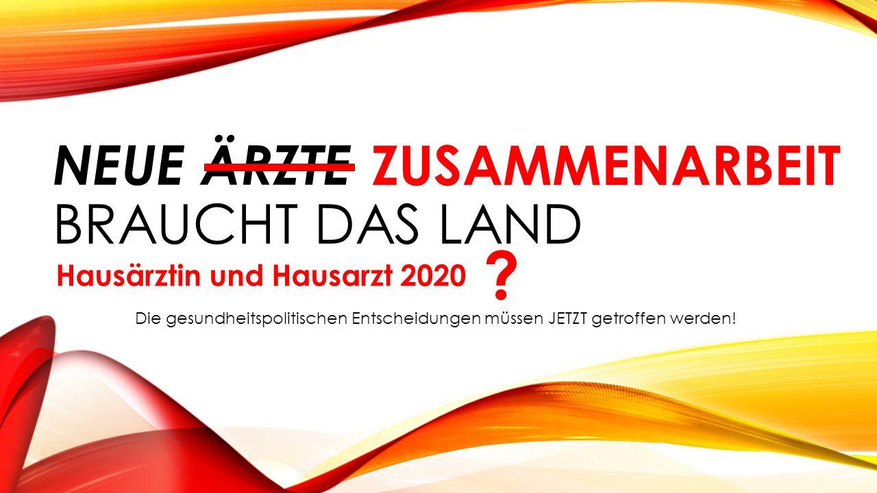 NEUE ÄRZTE BRAUCHT DAS LAND ZUSAMMENARBEIT Hausärztin und Hausarzt 2020 .