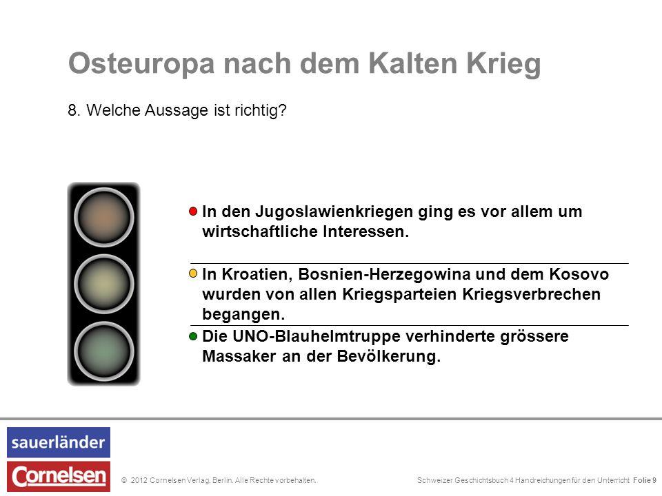 Schweizer Geschichtsbuch 4 Handreichungen für den Unterricht Folie 0© 2012 Cornelsen Verlag, Berlin. Alle Rechte vorbehalten. In Bosnien-Herzegowina l