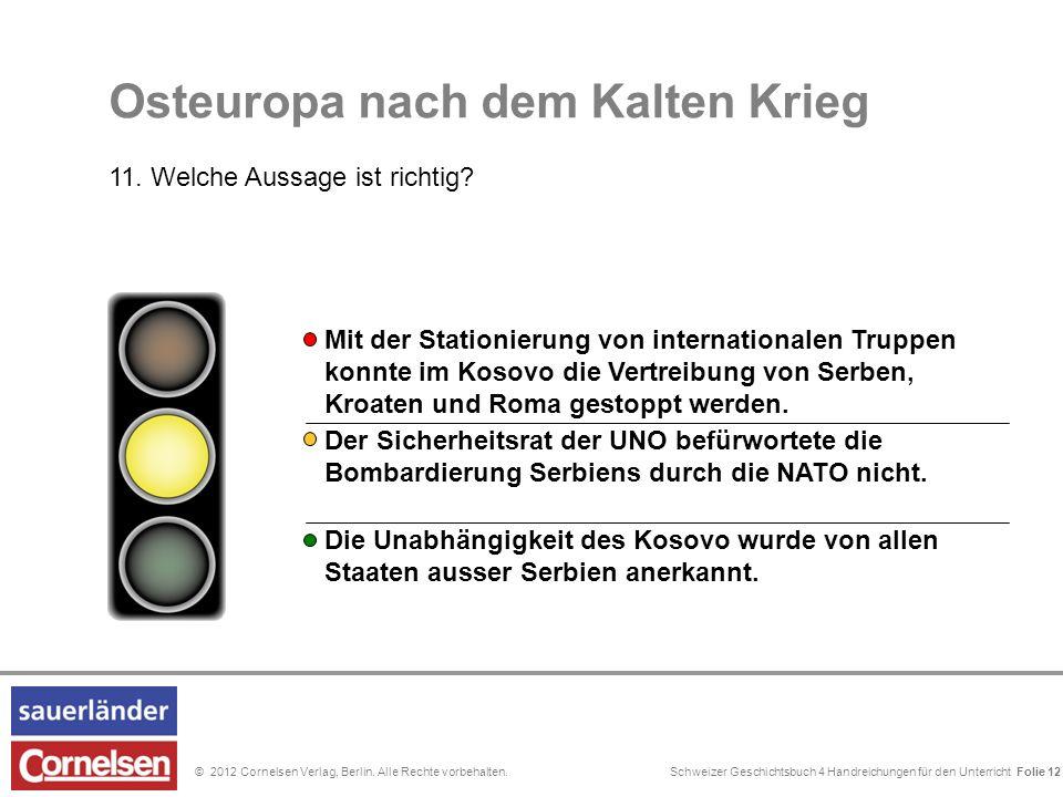Schweizer Geschichtsbuch 4 Handreichungen für den Unterricht Folie 0© 2012 Cornelsen Verlag, Berlin. Alle Rechte vorbehalten. Der Sicherheitsrat der U