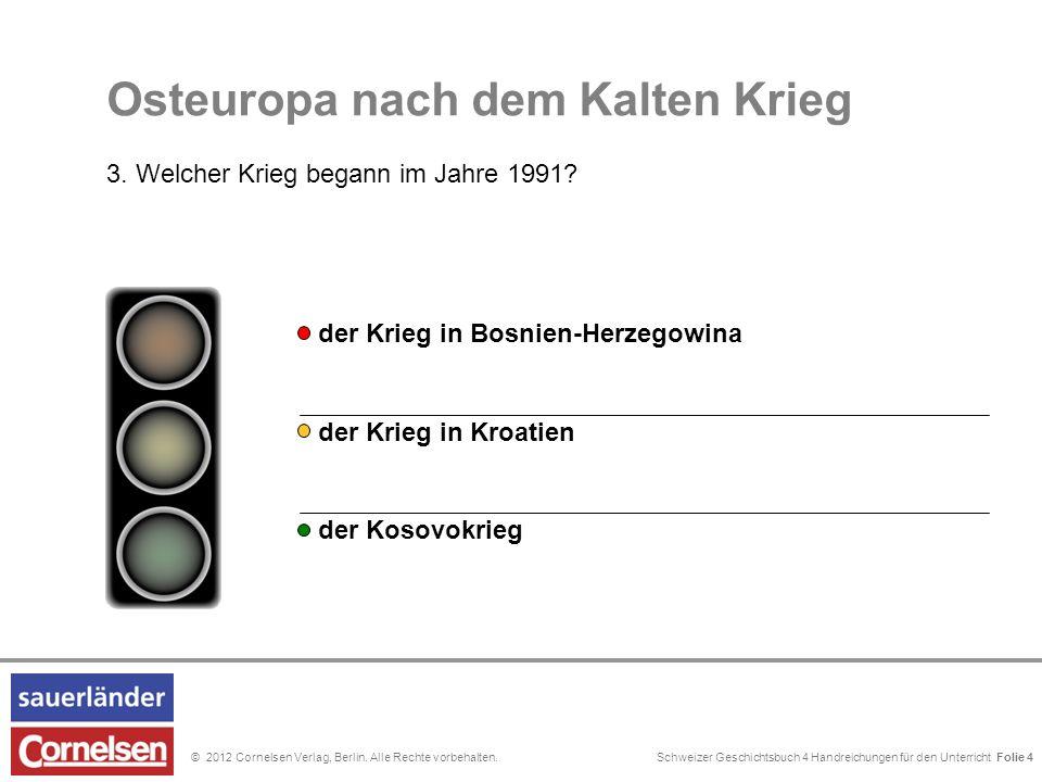 Schweizer Geschichtsbuch 4 Handreichungen für den Unterricht Folie 0© 2012 Cornelsen Verlag, Berlin. Alle Rechte vorbehalten. Serbien die Europäische