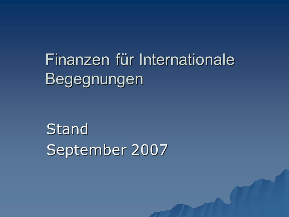 Finanzen für Internationale Begegnungen Stand September 2007